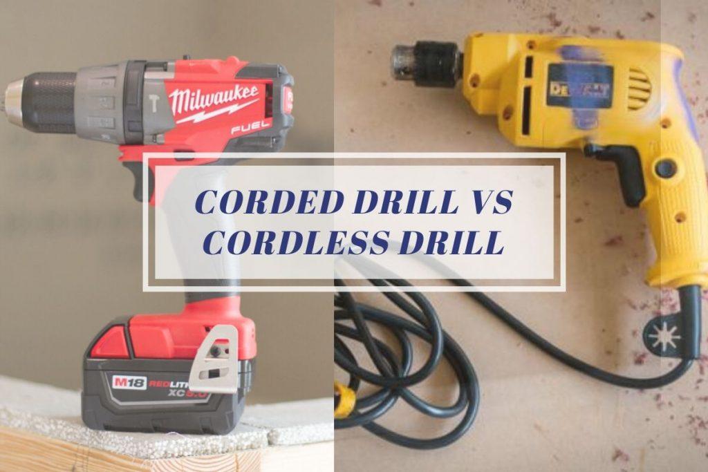 Corded Drill vs Cordless Drill