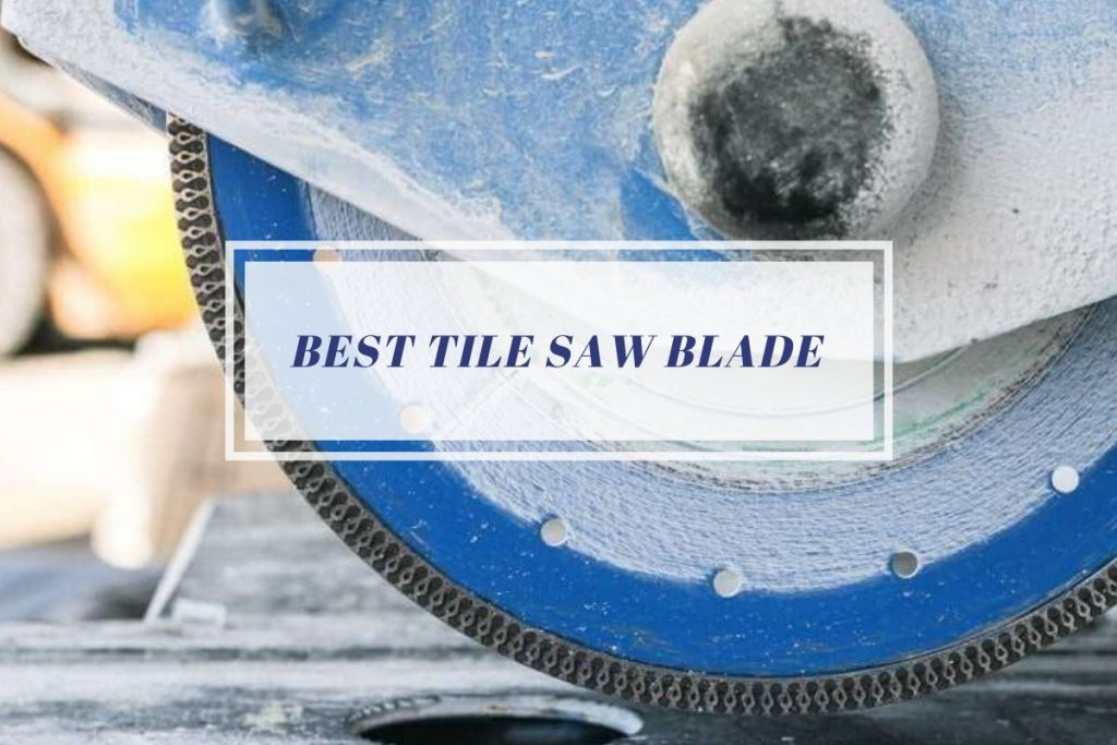 Best Tile Saw Blade