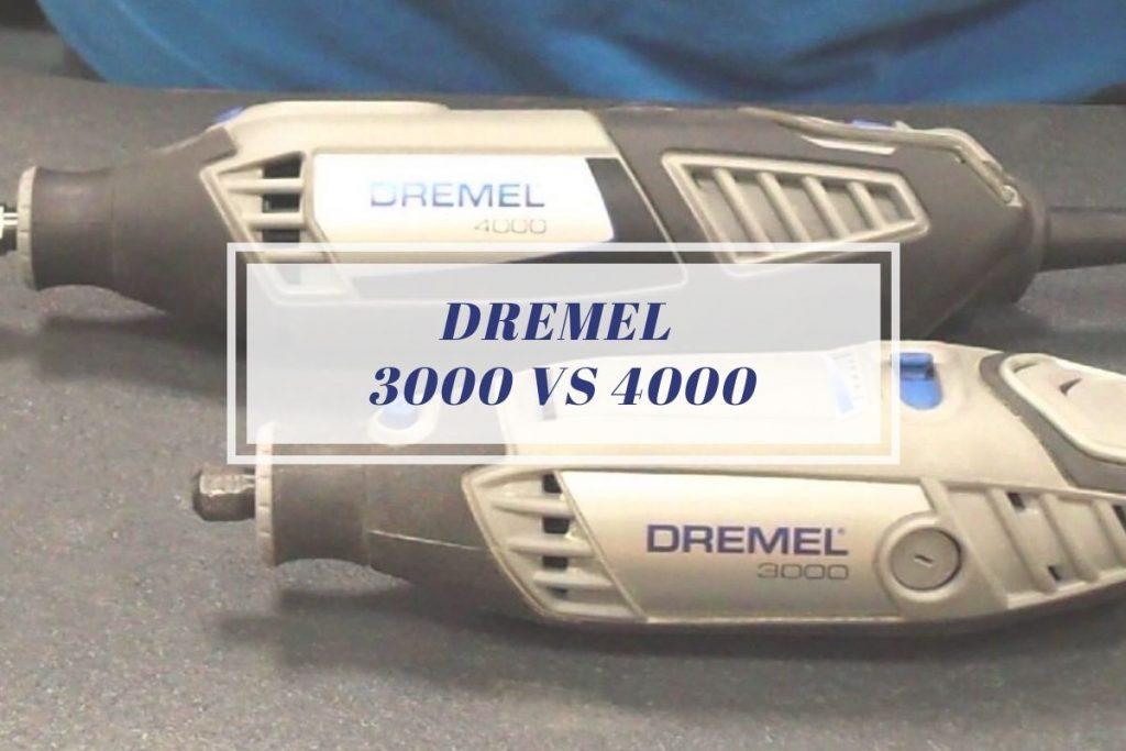Dremel 3000 vs 4000