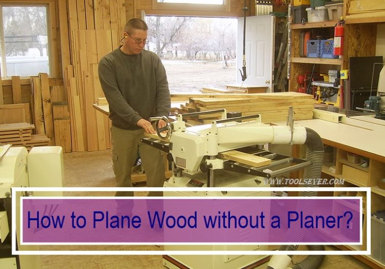 How to Plane Wood without a Planer