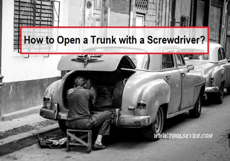 How to Open a Trunk with a Screwdriver