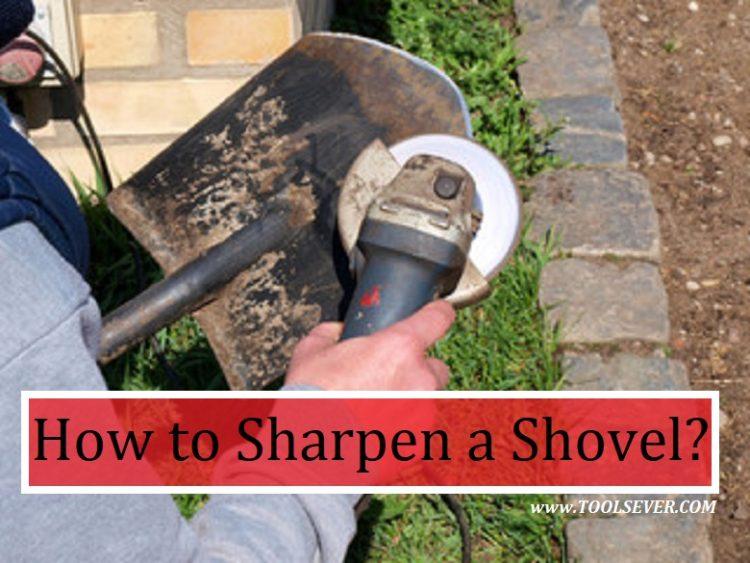 How to Sharpen a Shovel