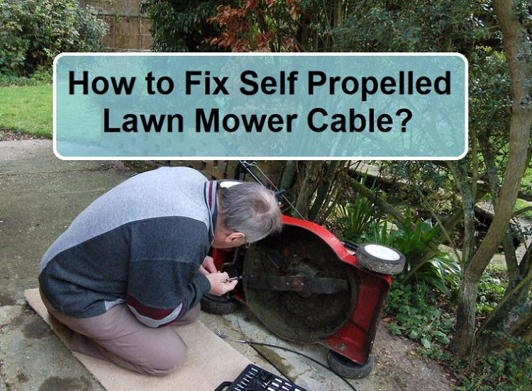 How to Fix Self Propelled Lawn Mower Cable