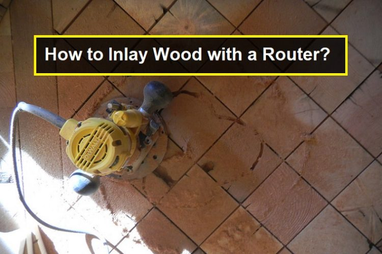 How to Inlay Wood with a Router
